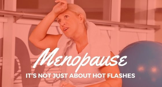 Is it hot in here?  Or is it just me? Menopause Is Not Just About Hot Flashes